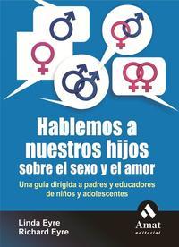 Libro HABLEMOS A NUESTROS HIJOS SOBRE EL SEXO Y EL AMOR