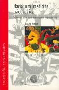 Libro HACIA UNA MEDICINA PSIQUEDELICA: REFLEXIONES SOBRE EL USO DE ENTE OGENOS EN PSICOTERAPIA