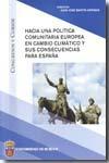 Libro HACIA UNA POLITICA COMUNITARIA EUROPEA EN CAMBIO CLIMATICO Y SUS CONSECUENCIAS PARA ESPAÑA