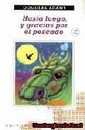 Libro HASTA LUEGO, Y GRACIAS POR EL PESCADO