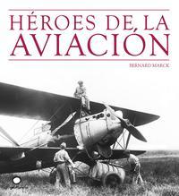 Libro HEROES DE LA AVIACION