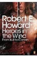 Libro HEROES IN THE WIND: FROM KULL TO CONAN