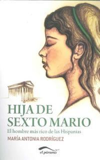Libro HIJA DE SEXTO MARIO: EL HOMBRE MAS RICO DE LAS HISPANIAS