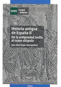 Libro HISTORIA ANTIGUA DE ESPAÑA: DE LA ANTIGÜEDAD TARDIA AL OCASO VISI GODO