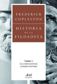 Libro HISTORIA DE LA FILOSOFIA 1: DE LA  GRECIA ANTIGUA AL MUNDO CRISTI ANO