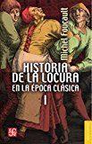 Libro HISTORIA DE LA LOCURA EN LA EPOCA CLASICA, T.I