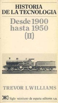 Libro HISTORIA DE LA TECNOLOGIA V: DESDE 1900 HASTA 1950