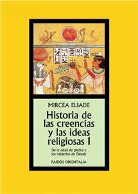 Libro HISTORIA DE LAS CREENCIAS Y LAS IDEAS RELIGIOSAS I: DE LA EDAD DE PIEDRA A LOS MISTERIOS DE ELEUSIS