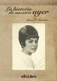 Libro HISTORIA DE NUESTRO AYER