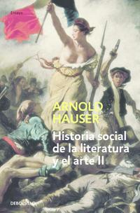 Libro HISTORIA SOCIAL DE LA LITERATURA Y EL ARTE: DESDE EL RO COCO HASTA LA EPOCA DEL CINE