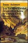 Libro HISTORIA UNIVERSAL ASIMOV: LOS ESTADOS UNIDOS DESDE 1816 HASTA LA GUERRA CIVIL