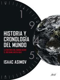 Libro HISTORIA Y CRONOLOGIA DEL MUNDO: LA HISTORIA DEL MUNDO DESDE EL B IG BANG HASTA 1945