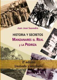Libro HISTORIA Y SECRETOS: MANZANARES EL REAL Y LA PEDRIZA