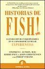 Libro HISTORIAS DE FISH!: LA EVOLUCION DE UN EQUIPO RADICA EN SU CAPACI DAD DE ACUMULAR EXPERIENCIAS