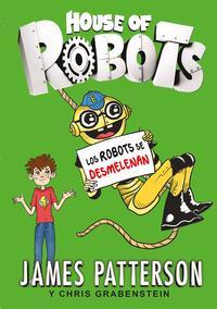 Libro HOUSE OF ROBOTS 2. LOS ROBOTS SE DESMELENAN