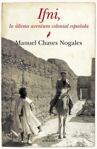Libro IFNI, LA ULTIMA AVENTURA COLONIAL ESPAÑOLA