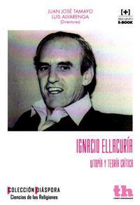 Libro IGNACIO ELLACURIA: UTOPIA Y TEORIA CRITICA