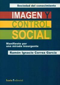 Libro IMAGEN Y CONTROL SOCIAL: MANIFIESTO POR UNA MIRADA INSURGENTE