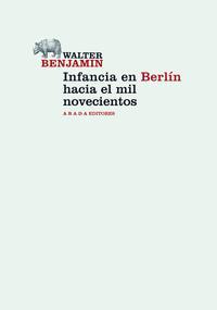 Libro INFANCIA EN BERLIN HACIA MIL NOVECIENTOS