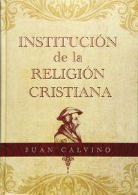 Libro INSTITUCION DE LA RELIGION CRISTIANA