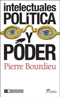 Libro INTELECTUALES POLITICA Y PODER