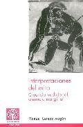 Libro INTERPRETACIONES DEL MITO: CREENCIA TRADICIONAL, CREENCIA MARGINA L