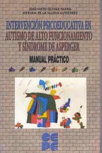 Libro INTERVENCIÓN PSICOEDUCATIVA EN AUTISMO DE ALTO FUNCIONAMIENTO Y SÍNDROME DE ASPERGER. MANUAL PRÁCTICO