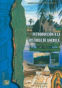 Libro INTRODUCCION A LA HISTORIA DE AMERICA: ALTAS CULTURAS Y BASES DE LA COLONIZACION ESPAÑOLA