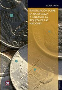 Libro INVESTIGACION SOBRE LA NATURALEZA Y CAUSAS DE LA RIQUEZA DE LAS NACIONES