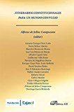 Libro ITINERARIOS CONSTITUCIONALES PARA UN MUNDO CONVULSO