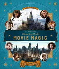 Libro J.K. ROWLING S WIZARDING WORLD: MOVIE MAGIC: VOLUME 1: EXTRAORDINARY PEOPLE AND FASCINATING PLACES