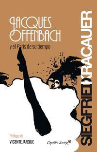 Libro JACQUES OFFENBACH Y EL PARÍS DE SU TIEMPO