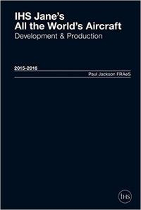 Libro JANE S ALL THE WORLD S AIRCRAFT: DEVELOPMENT & PRODUCTION 2016 - 2017