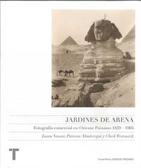 Libro JARDINES DE ARENA: FOTOGRAFIA COMERCIAL EN ORIENTE PROXIMO 1859-1 905