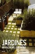 Libro JARDINES EN ESPACIOS PEQUEÑOS