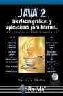 Libro JAVA 2. INTERFACES GRAFICAS Y APLICACIONES PARA INTERNET