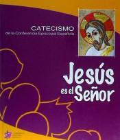 Libro JESUS ES EL SEÑOR: CATECISMO CONFERENCIA EPISCOPAL