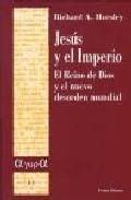 Libro JESUS Y EL IMPERIO: EL REINO DE DIOS Y EL NUEVO DESORDEN MUNDIAL