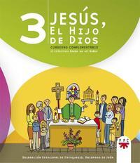 Libro JESUS, EL HIJO DE DIOS 3. CUADERNO COMPLEMENTARIO AL CATECISMO JE SUS ES EL SEÑOR