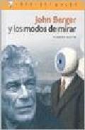 Libro JOHN BERGER Y LOS MODOS DE MIRAR
