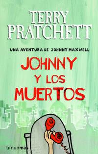 Libro JOHNNY Y LOS MUERTOS: UNA AVENTURA DE JOHNNY MAXWELL