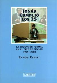 Libro JONAS CUMPLIO LOS 25: LA EDUCACION FORMAL EN EL CINE DE FICCION 1 975-2000