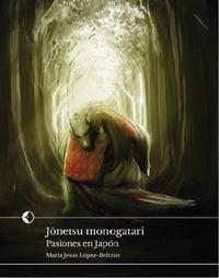 Libro JONETSU MONOGATARI: PASIONES EN JAPON