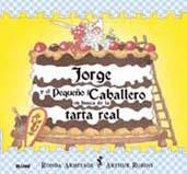 Libro JORGE Y EL PEQUEÑO CABALLERO EN BUSCA DE LA TARTA REAL
