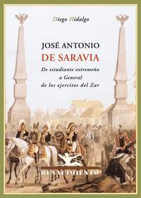 Libro JOSE ANTONIO DE SARAVIA: DE ESTUDIANTE EXTREMEÑO A GENERAL DE LOS EJERCITOS DEL ZAR