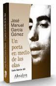 Libro JOSE MANUEL GARCIA GOMEZ, UN POETA EN MEDIO DE LAS OLAS