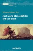 Libro JOSE MARIA BLANCO WHITE: CRITICA Y EXILIO