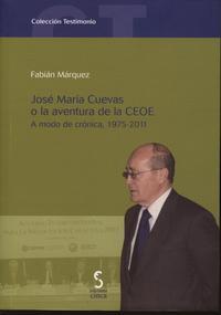 Libro JOSE MARIA CUEVAS O LA AVENTURA DE LA CEOE
