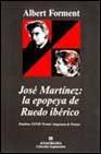 Libro JOSE MARTINEZ: LA EPOPEYA DE RUEDO IBERICO