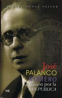 Libro JOSE PALANCO ROMERO: LA PASION POR LA RES PUBLICA